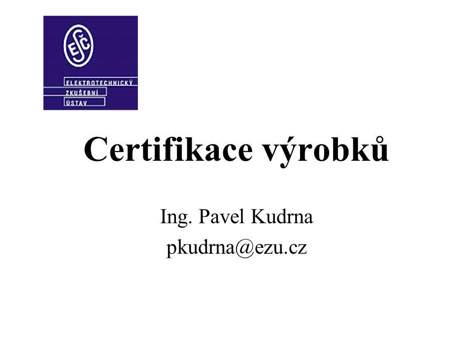 Dobrovolné certifikační systémy v elektrotechnice 1.IECEE 01 – IEC System for Conformity Testing and Certification of Electrical Equipment (IEC systém pro zkoušení a certifikaci shody elektrických zařízení) 2.IECEE 02 – Scheme of the IECEE for Mutual Recognition of Test Certificates for Electrical Equipment (CB Scheme) (Schema IECEE pro vzájemné uznávání certifikátů pro elektrická zařízení – CB schema)