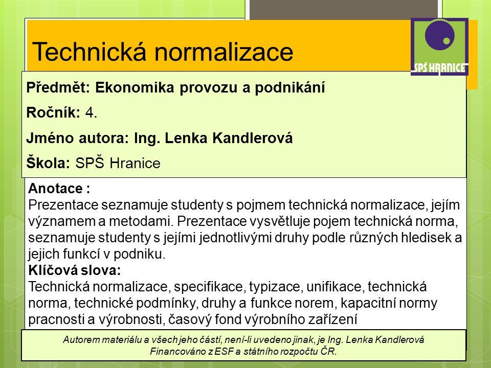 Technická normalizace Předmět: Ekonomika provozu a podnikání Ročník: 4.