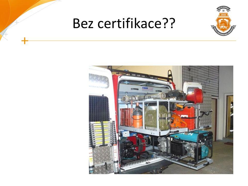 Bez certifikace??