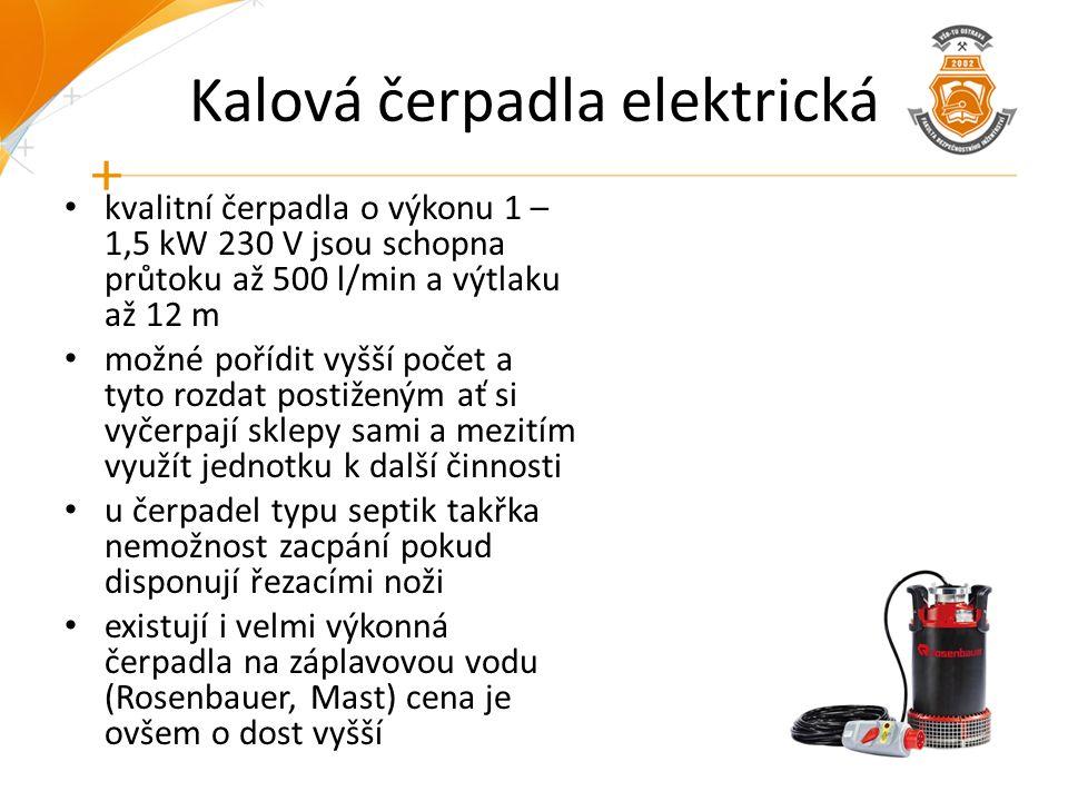 Kalová čerpadla elektrická kvalitní čerpadla o výkonu 1 – 1,5 kW 230 V jsou schopna průtoku až 500 l/min a výtlaku až 12 m možné pořídit vyšší počet a