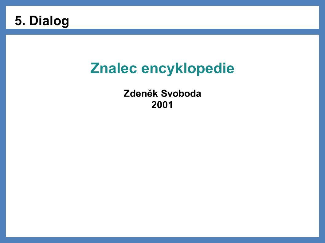5. Dialog Znalec encyklopedie Zdeněk Svoboda 2001