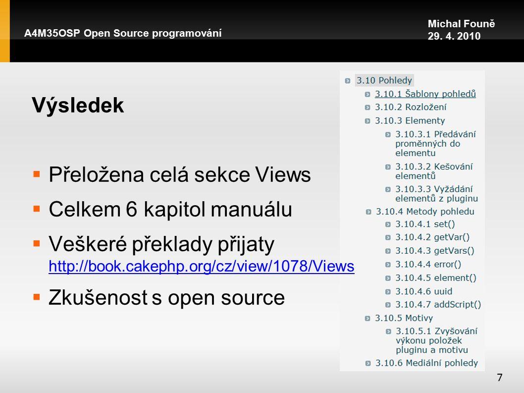 A4M35OSP Open Source programování 7 Otázky. Pozn.: Slovník pojmů jsem nenalezl a chyběl...