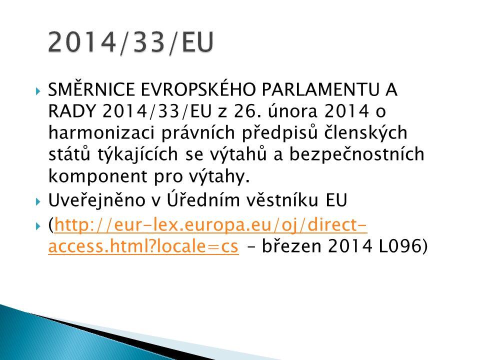  SMĚRNICE EVROPSKÉHO PARLAMENTU A RADY 2014/33/EU z 26.