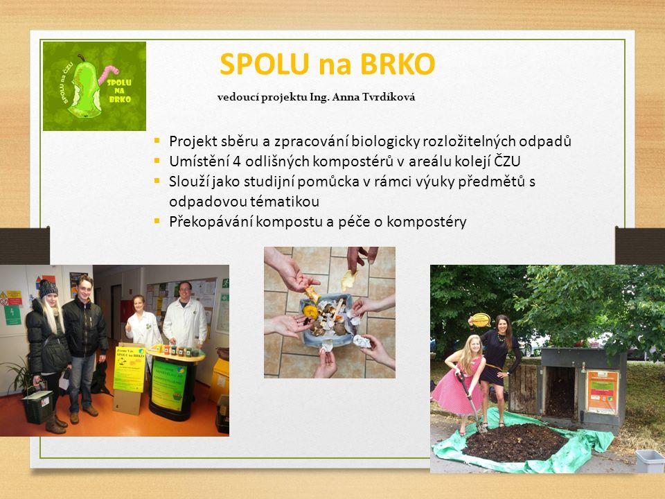 SPOLU na BRKO vedoucí projektu Ing. Anna Tvrdíková  Projekt sběru a zpracování biologicky rozložitelných odpadů  Umístění 4 odlišných kompostérů v a