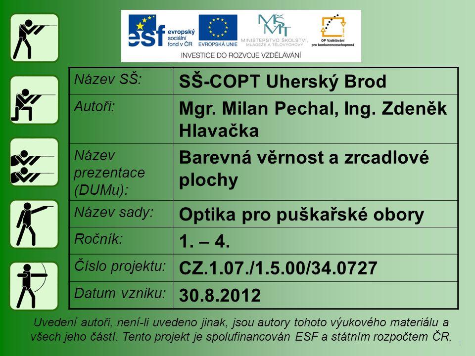 Název SŠ: SŠ-COPT Uherský Brod Autoři: Mgr. Milan Pechal, Ing.
