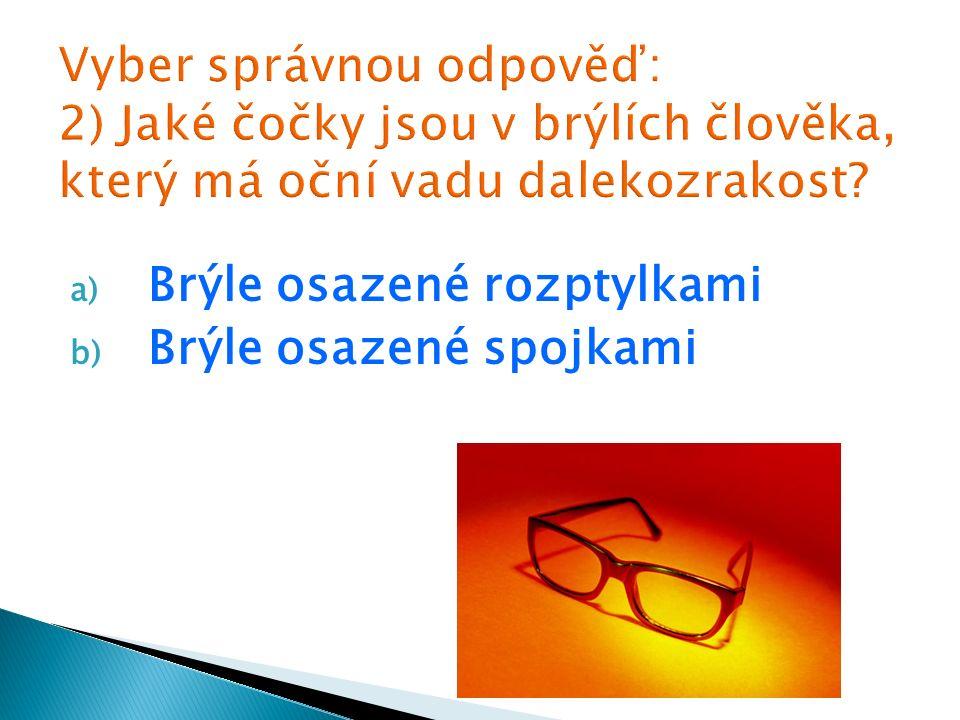 a) Brýle osazené rozptylkami b) Brýle osazené spojkami