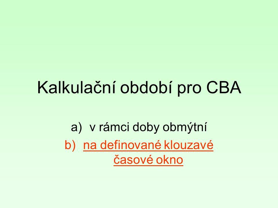 Kalkulační období pro CBA a)v rámci doby obmýtní b)na definované klouzavé časové okno