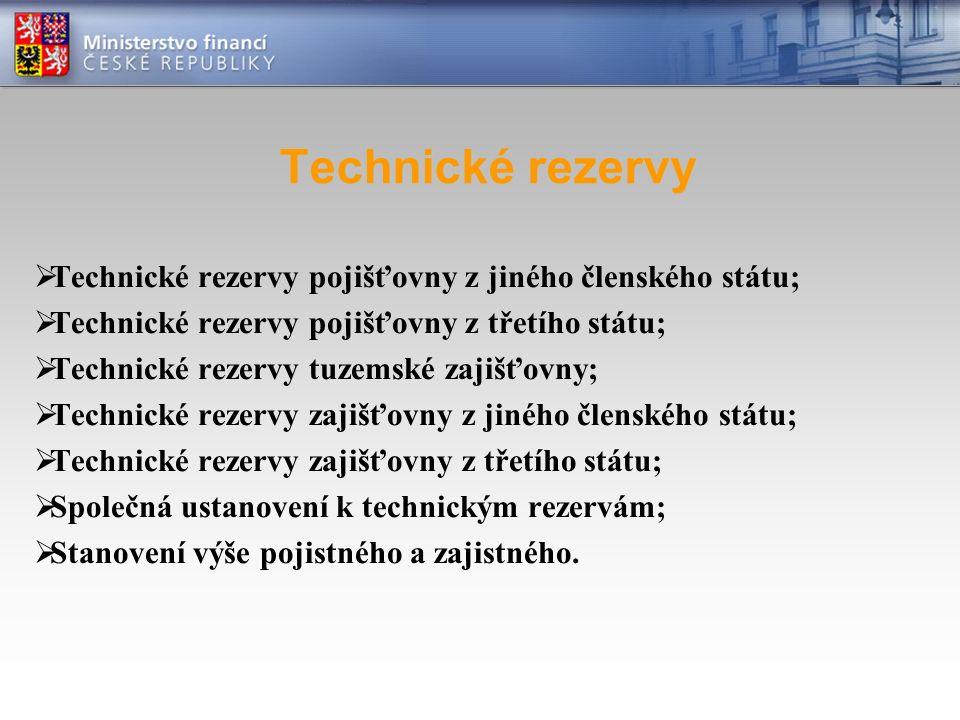 Technické rezervy  Technické rezervy pojišťovny z jiného členského státu;  Technické rezervy pojišťovny z třetího státu;  Technické rezervy tuzemsk