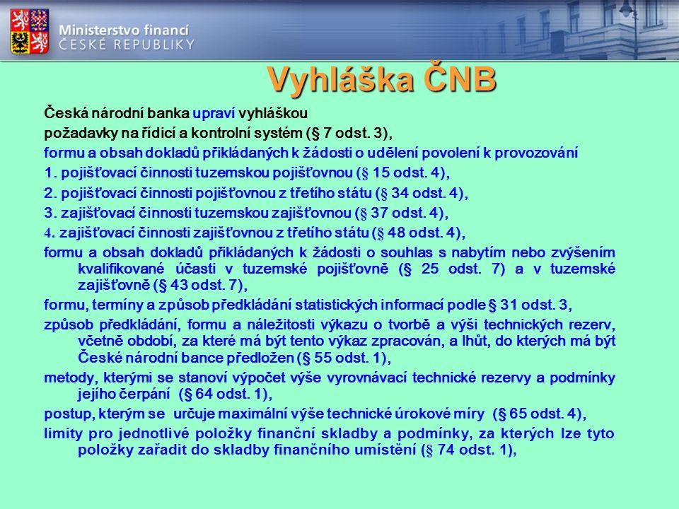 Vyhláška ČNB Česk á n á rodn í banka uprav í vyhl áš kou požadavky na ř í dic í a kontroln í syst é m (§ 7 odst.