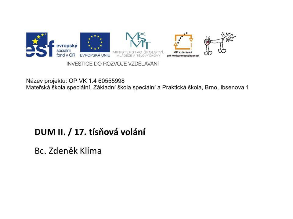 DUM II. / 17. tísňová volání Bc. Zdeněk Klíma