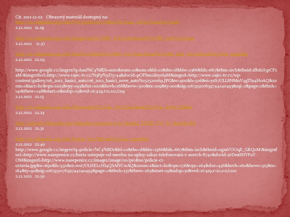 Cit. 2012-12-02 Obrazový materiál dostupný na: http://cs.wikipedia.org/wiki/T%C3%ADs%C5%88ov%C3%A9_vol%C3%A1n%C3%AD 2.12.2012 21.29 http://cs.wikipedi