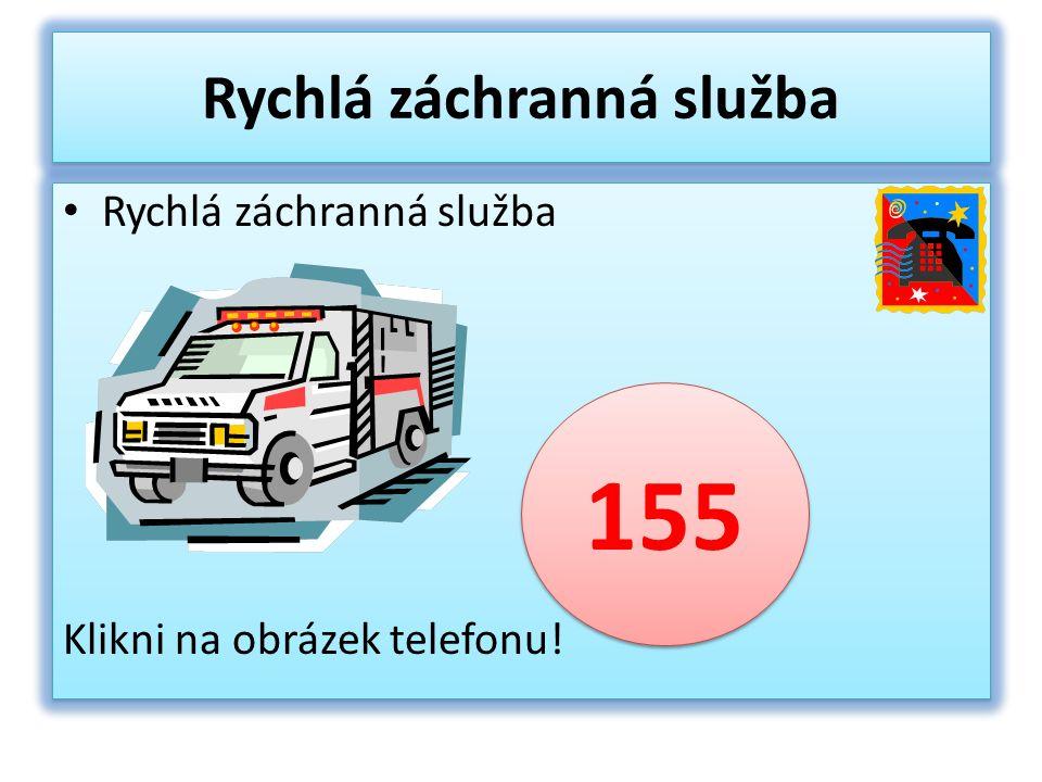 Rychlá záchranná služba Klikni na obrázek telefonu.