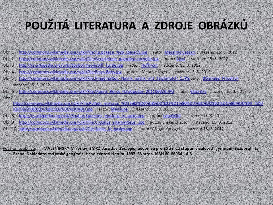 POUŽITÁ LITERATURA A ZDROJE OBRÁZKŮ Obr. 1 http://commons.wikimedia.org/wiki/File:T.g.graeca_%26_ibera15.jpg autor: Massimo Lazzari staženo: 15. 3. 20