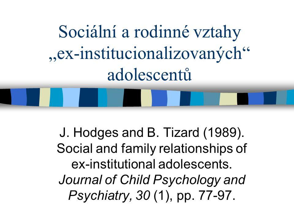 """Sociální a rodinné vztahy """"ex-institucionalizovaných adolescentů J."""