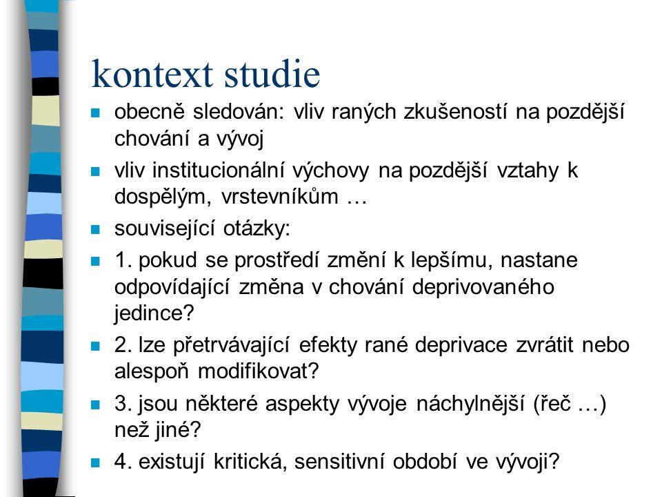 kontext studie n Rutter (1989): během posledních třiceti letech došlo ke značným změnám v pojetí vývoje: n 50.