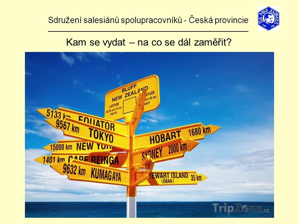 Sdružení salesiánů spolupracovníků - Česká provincie ______________________________________________________________ Kam se vydat – na co se dál zaměřit