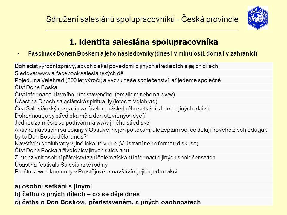 Sdružení salesiánů spolupracovníků - Česká provincie ______________________________________________________________ 1.