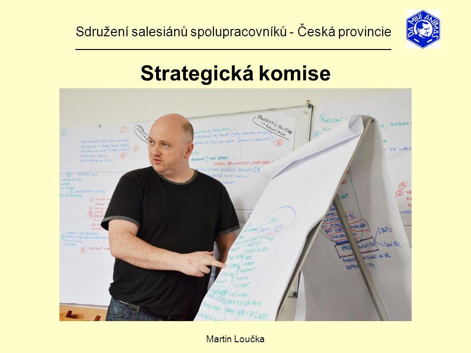 Strategická komise Sdružení salesiánů spolupracovníků - Česká provincie ______________________________________________________________ Martin Loučka