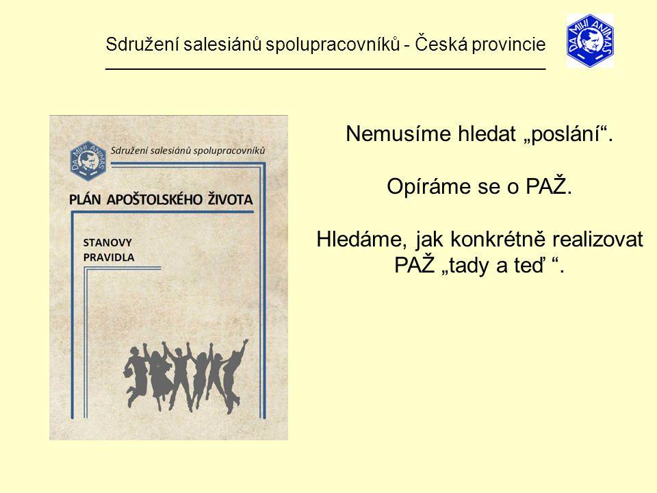 """Sdružení salesiánů spolupracovníků - Česká provincie ______________________________________________________________ Nemusíme hledat """"poslání ."""