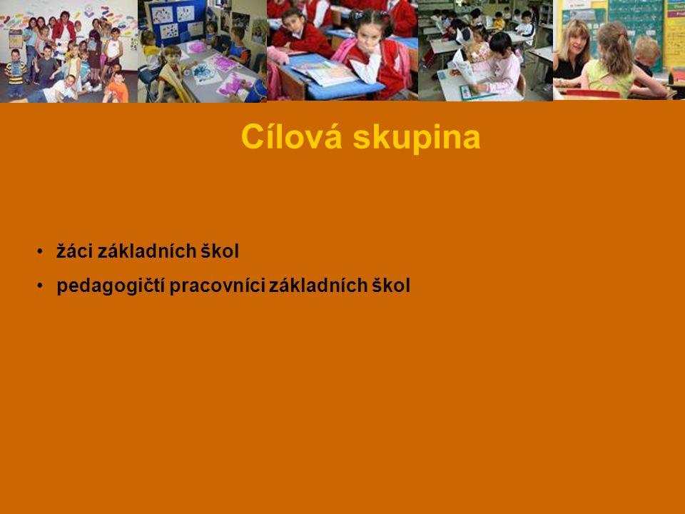 Cílová skupina žáci základních škol pedagogičtí pracovníci základních škol