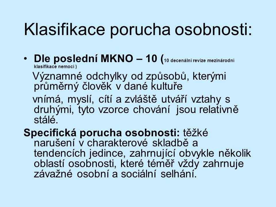 Klasifikace porucha osobnosti: Dle poslední MKNO – 10 ( 10 decenální revize mezinárodní klasifikace nemocí ) Významné odchylky od způsobů, kterými prů