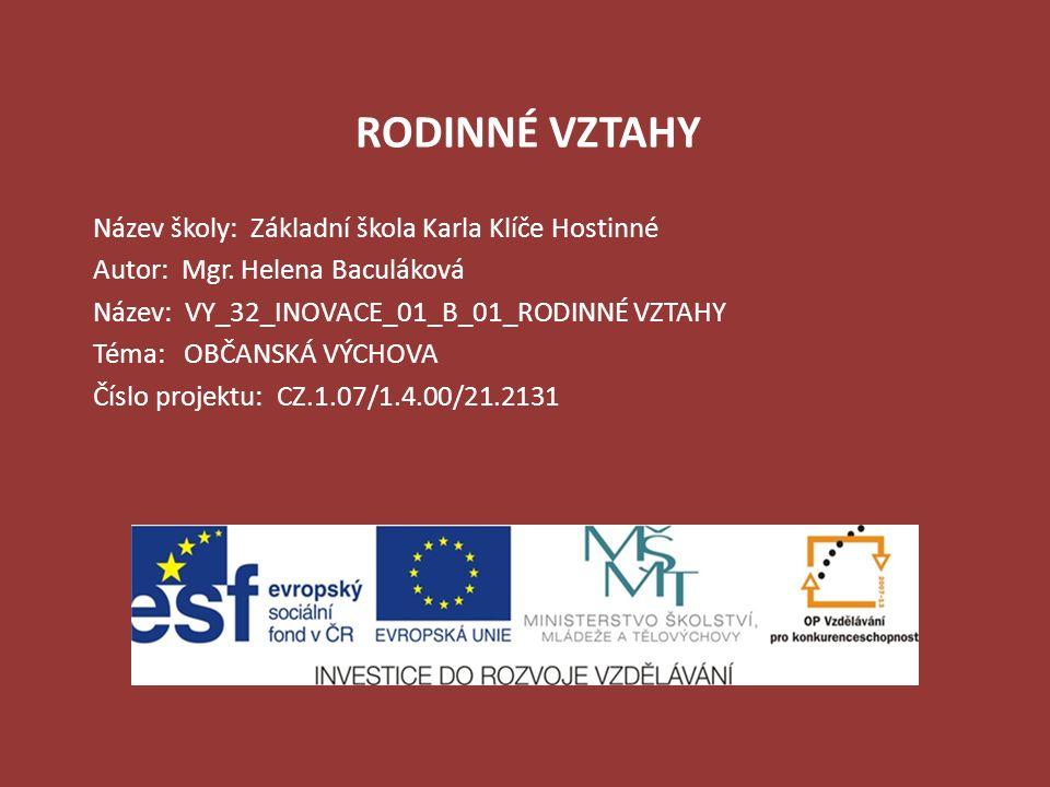 AutorMgr.Helena Baculáková Vytvořeno dne17. prosince 2011 Odpilotováno dne19.
