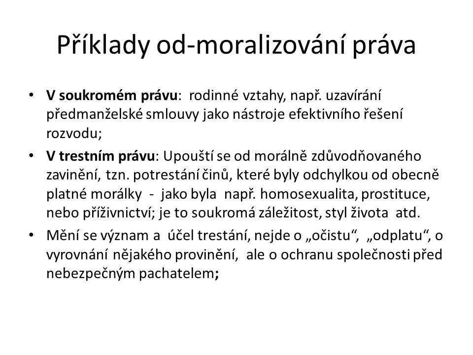 Příklady od-moralizování práva V soukromém právu: rodinné vztahy, např.