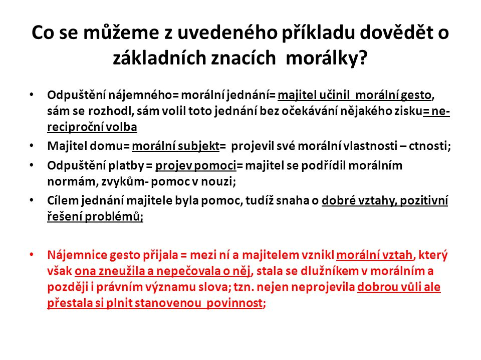Co se můžeme z uvedeného příkladu dovědět o základních znacích morálky.