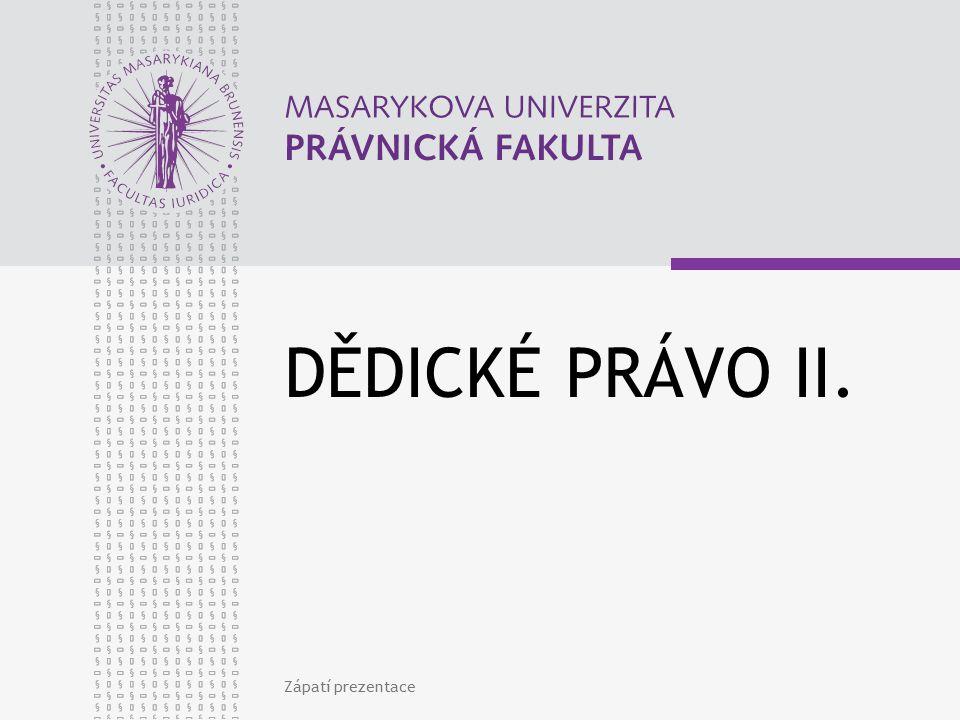 Zápatí prezentace DĚDICKÉ PRÁVO II.