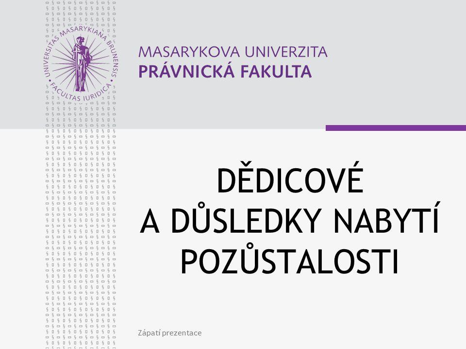 www.law.muni.cz ODKAZY Zůstavitel přikazuje dědici, aby v případě jeho smrti vydal nějaké osobě nějakou konkrétní věc, nebo soubor věcí – singulární sukcese Předpokladem singulární sukcese je proběhnutí sukcese univerzální Jde tedy o sukcesi po dědici /jen výjimečně přímo po zůstaviteli/ Druhy: LEGATUM LEGATUM PER VINDICATIONEM LEGATUM PER PRAECEPTIONEM LEGATUM PER DAMNATIONEM LEGATUM SINENDI MODO FIDEICOMMISSUM FIDEICOMMISSUM HEREDITATIS CODICILLI Za Justiniána dochází ke splynutí legátu a fideikomisu, posuzuje se to, co je pro odkazovníka nejlepší Zápatí prezentace13