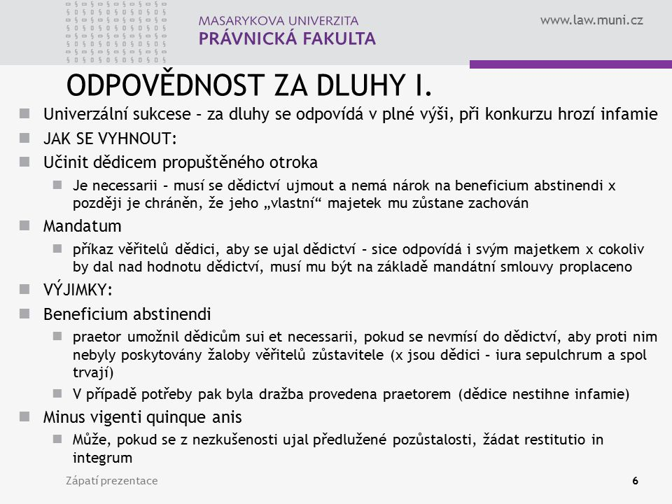 www.law.muni.cz ODPOVĚDNOST ZA DLUHY II.