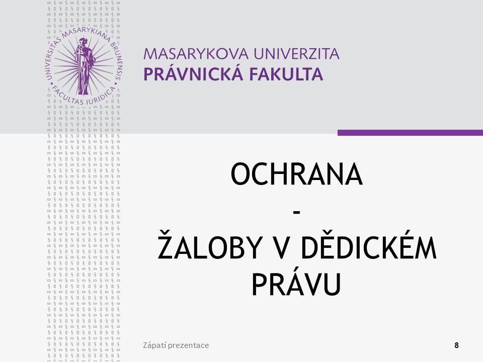 OCHRANA - ŽALOBY V DĚDICKÉM PRÁVU Zápatí prezentace8