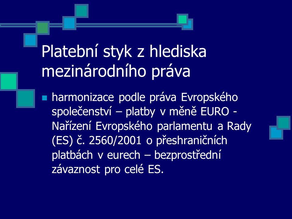 Platební styk z hlediska mezinárodního práva harmonizace podle práva Evropského společenství – platby v měně EURO - Nařízení Evropského parlamentu a R