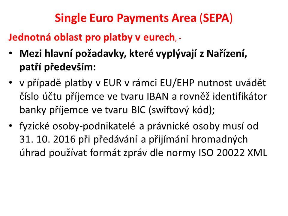 Single Euro Payments Area (SEPA) Jednotná oblast pro platby v eurech, - Mezi hlavní požadavky, které vyplývají z Nařízení, patří především: v případě