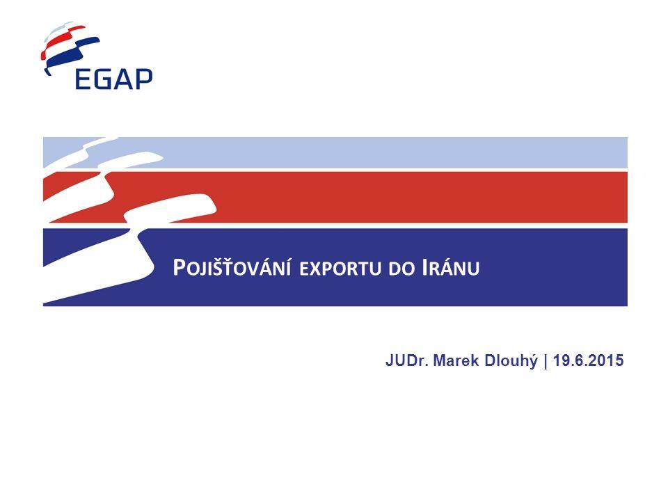 P OJIŠŤOVÁNÍ EXPORTU DO I RÁNU JUDr. Marek Dlouhý | 19.6.2015