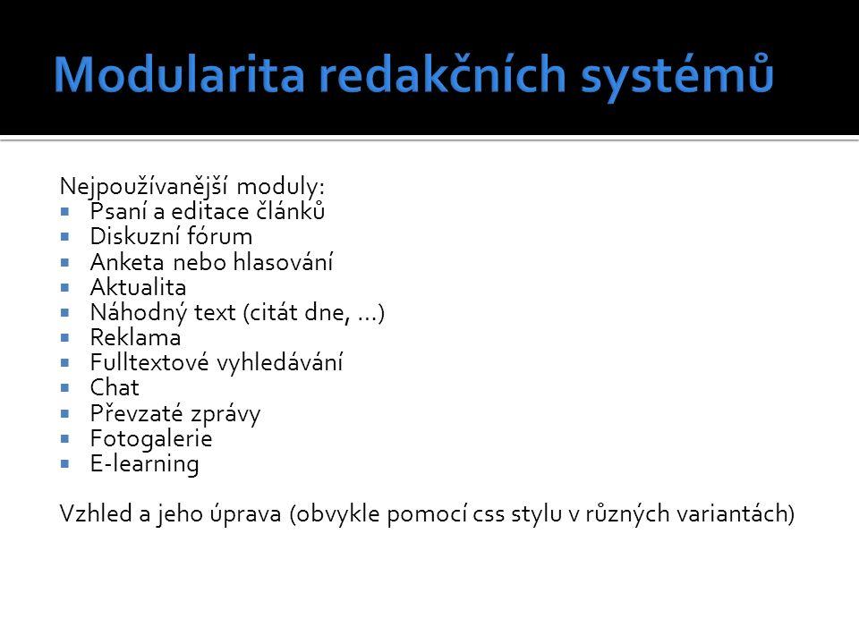 Nejpoužívanější moduly:  Psaní a editace článků  Diskuzní fórum  Anketa nebo hlasování  Aktualita  Náhodný text (citát dne, …)  Reklama  Fullte