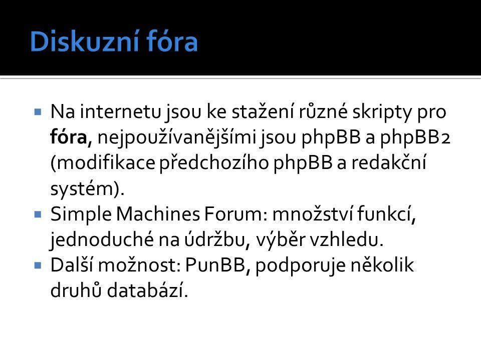  Na internetu jsou ke stažení různé skripty pro fóra, nejpoužívanějšími jsou phpBB a phpBB2 (modifikace předchozího phpBB a redakční systém).  Simpl