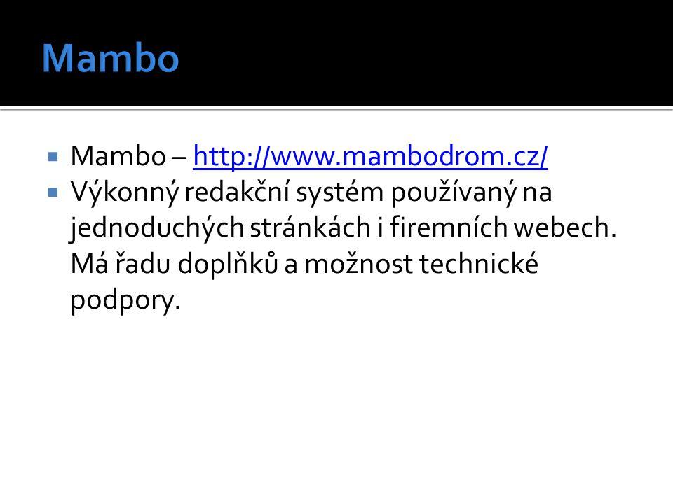  Mambo – http://www.mambodrom.cz/http://www.mambodrom.cz/  Výkonný redakční systém používaný na jednoduchých stránkách i firemních webech. Má řadu d