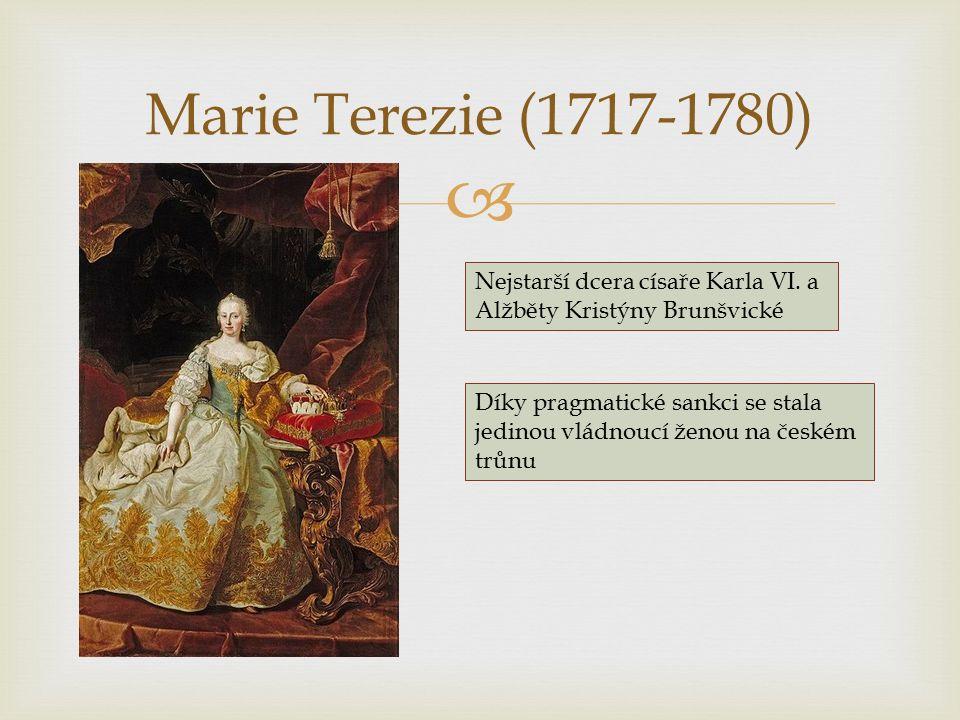  Marie Terezie (1717-1780) Nejstarší dcera císaře Karla VI.
