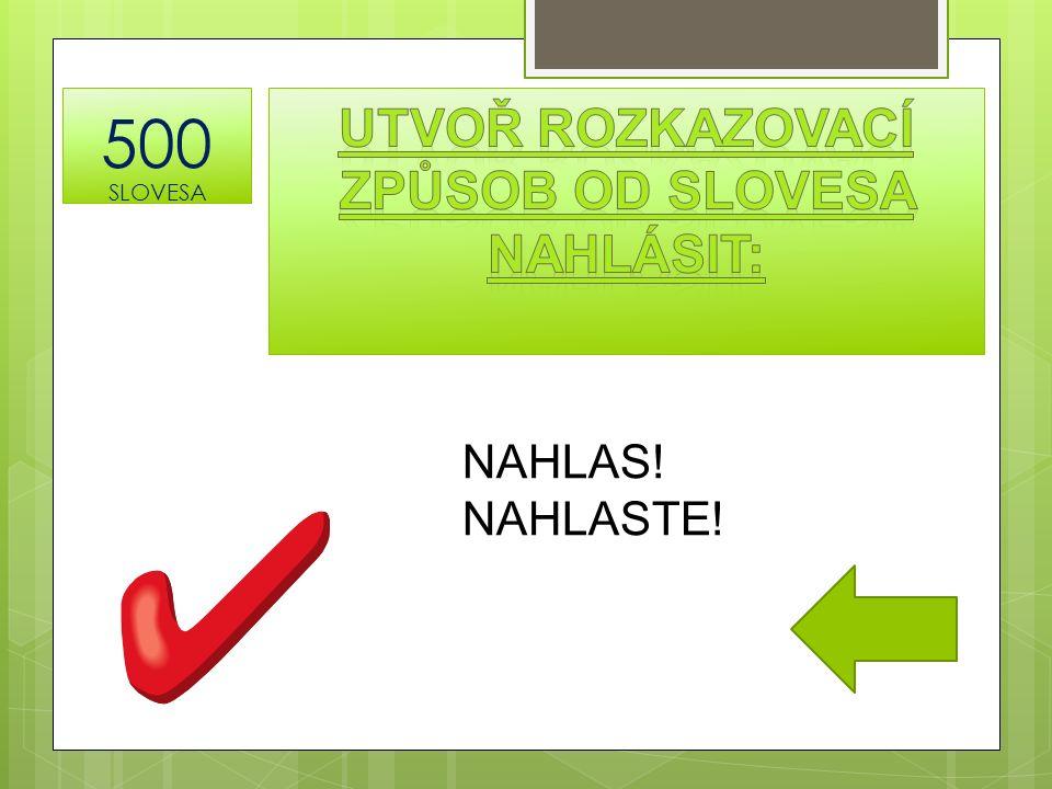 NAHLAS! NAHLASTE! 500 SLOVESA