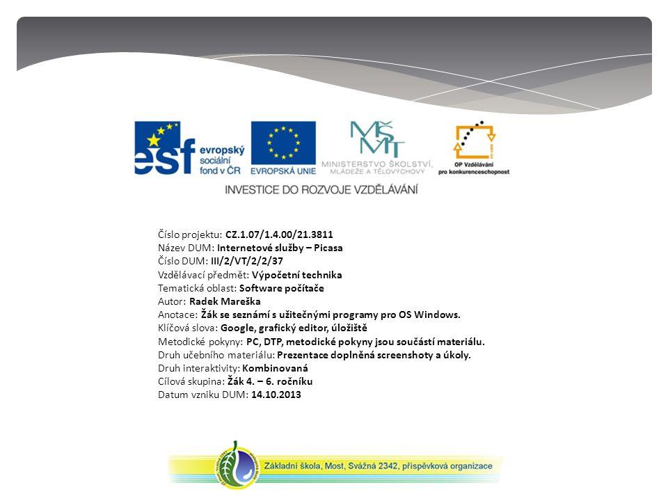 Číslo projektu: CZ.1.07/1.4.00/21.3811 Název DUM: Internetové služby – Picasa Číslo DUM: III/2/VT/2/2/37 Vzdělávací předmět: Výpočetní technika Temati