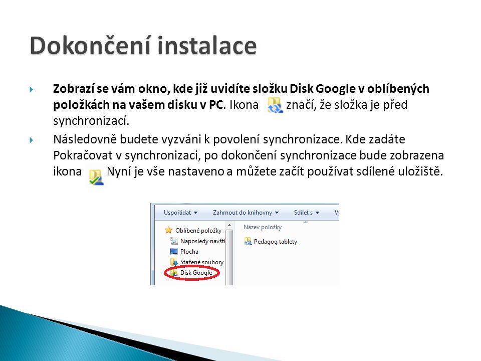  Zobrazí se vám okno, kde již uvidíte složku Disk Google v oblíbených položkách na vašem disku v PC.