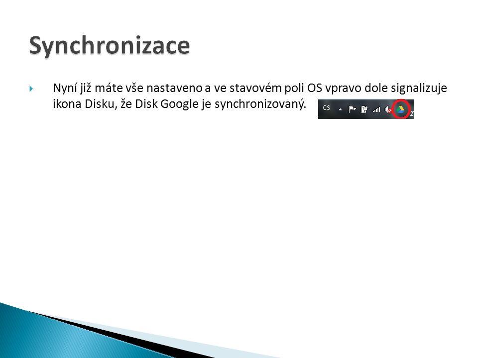  Nyní již máte vše nastaveno a ve stavovém poli OS vpravo dole signalizuje ikona Disku, že Disk Google je synchronizovaný.