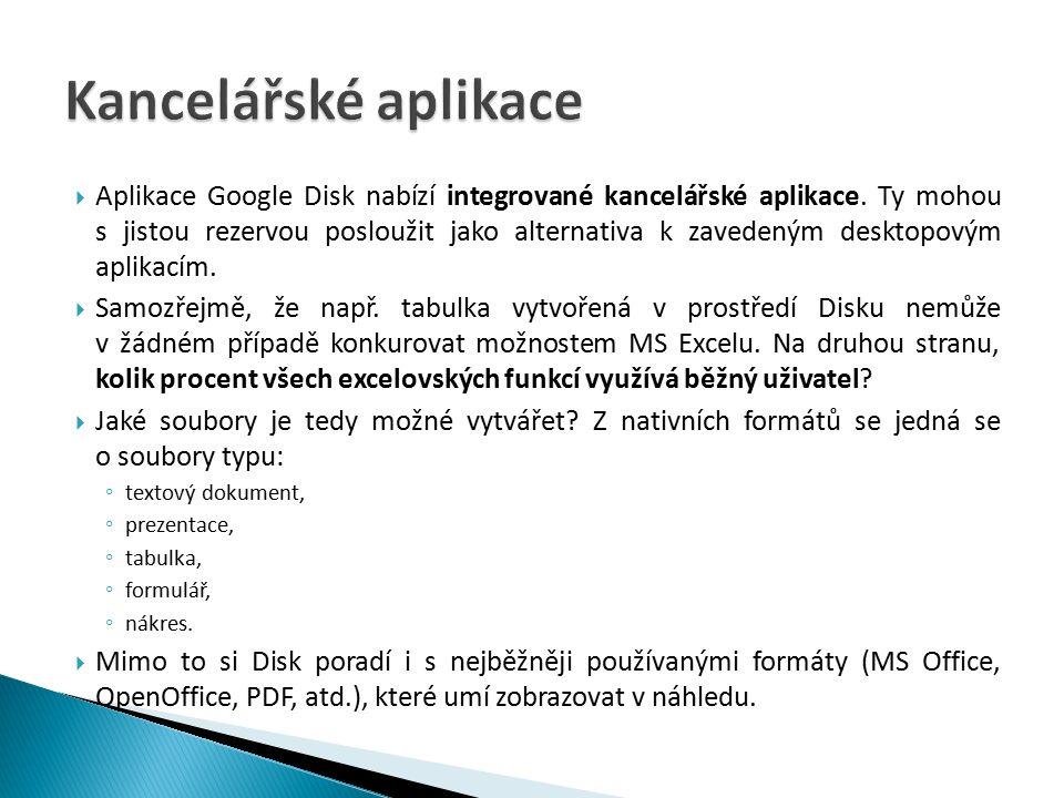  Aplikace Google Disk nabízí integrované kancelářské aplikace.