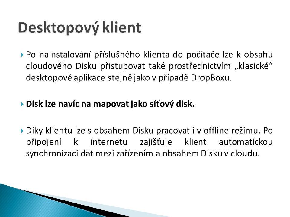 """ Po nainstalování příslušného klienta do počítače lze k obsahu cloudového Disku přistupovat také prostřednictvím """"klasické desktopové aplikace stejně jako v případě DropBoxu."""