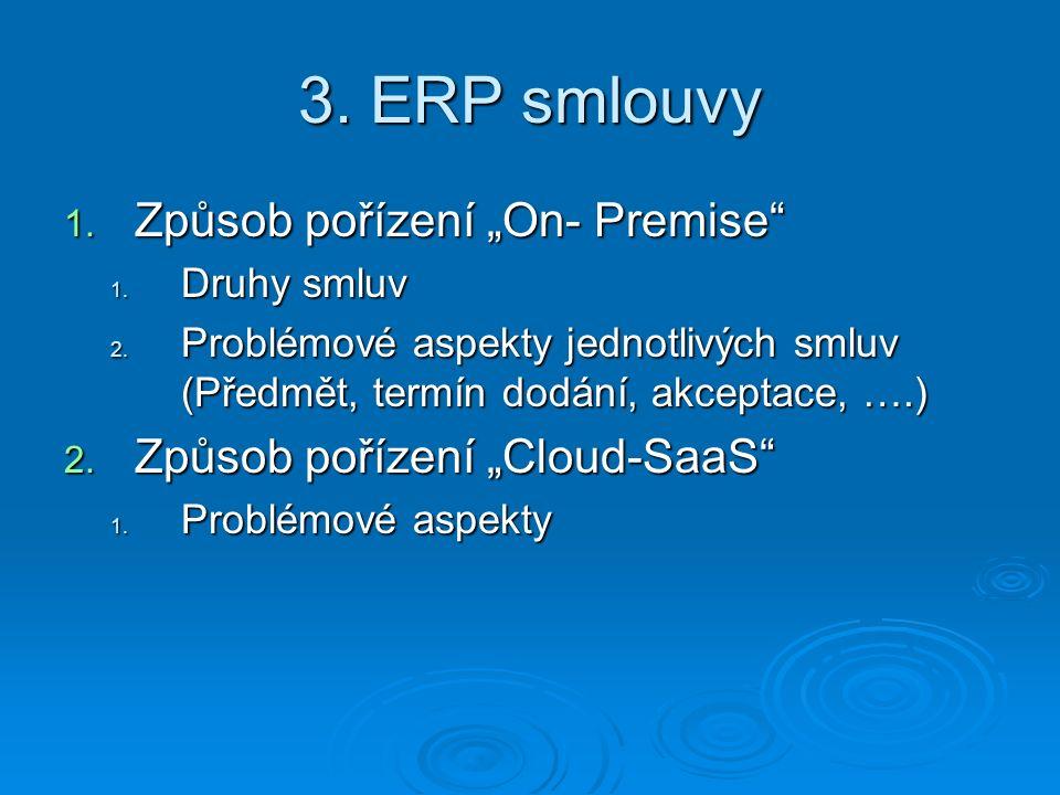 """3. ERP smlouvy 1. Způsob pořízení """"On- Premise 1."""