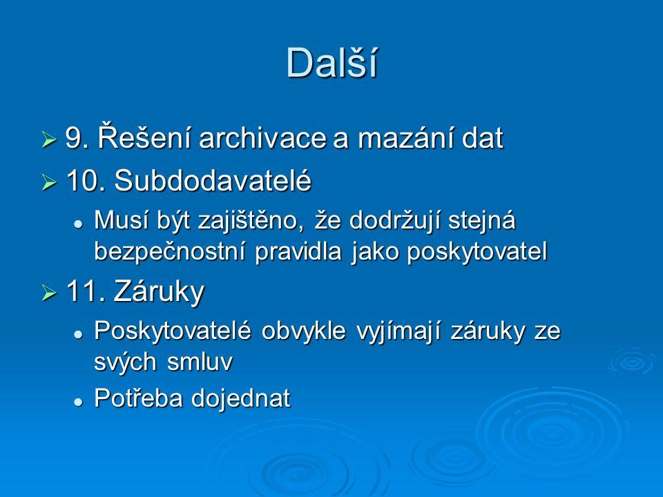 Další  9. Řešení archivace a mazání dat  10.