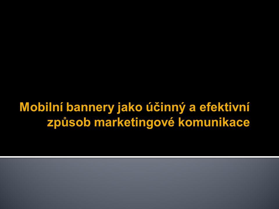 Mobilní bannery jako účinný a efektivní způsob marketingové komunikace