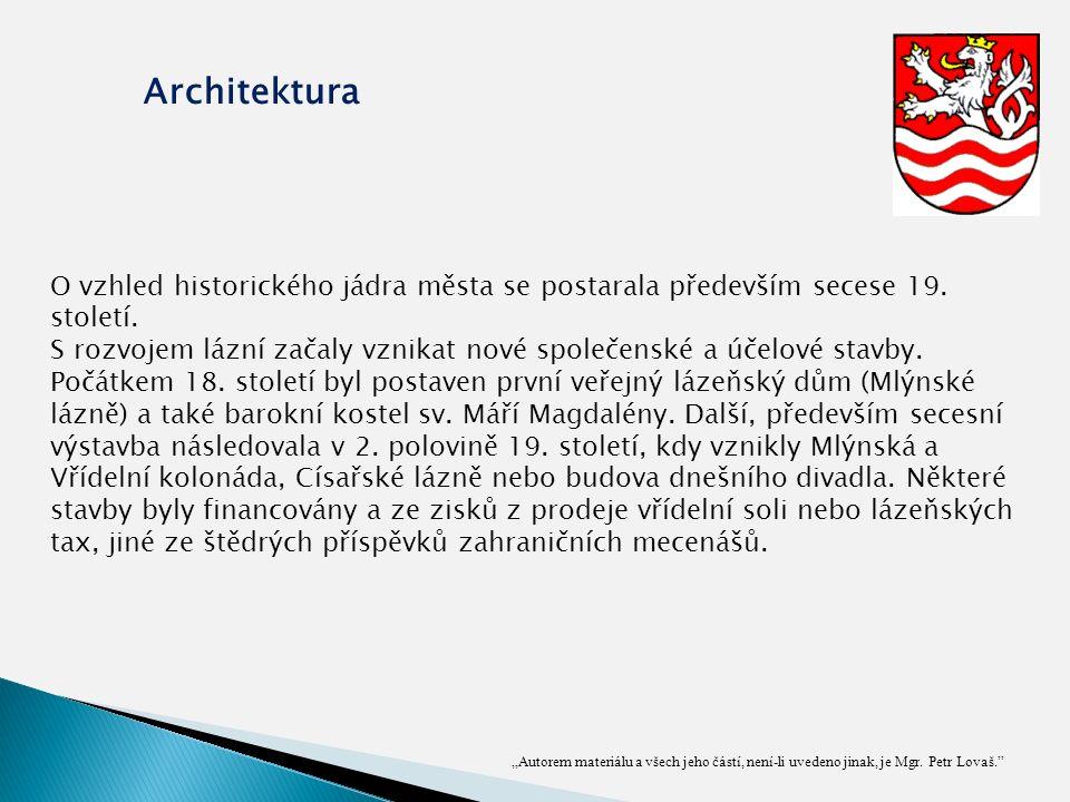 """""""Autorem materiálu a všech jeho částí, není-li uvedeno jinak, je Mgr. Petr Lovaš."""" Architektura O vzhled historického jádra města se postarala předevš"""