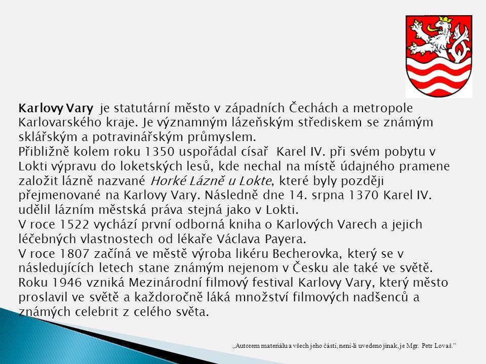 Karlovy Vary je statutární město v západních Čechách a metropole Karlovarského kraje. Je významným lázeňským střediskem se známým sklářským a potravin